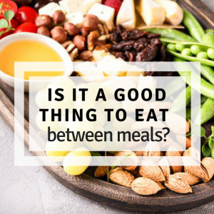 Is it a good idea to eat between meals?